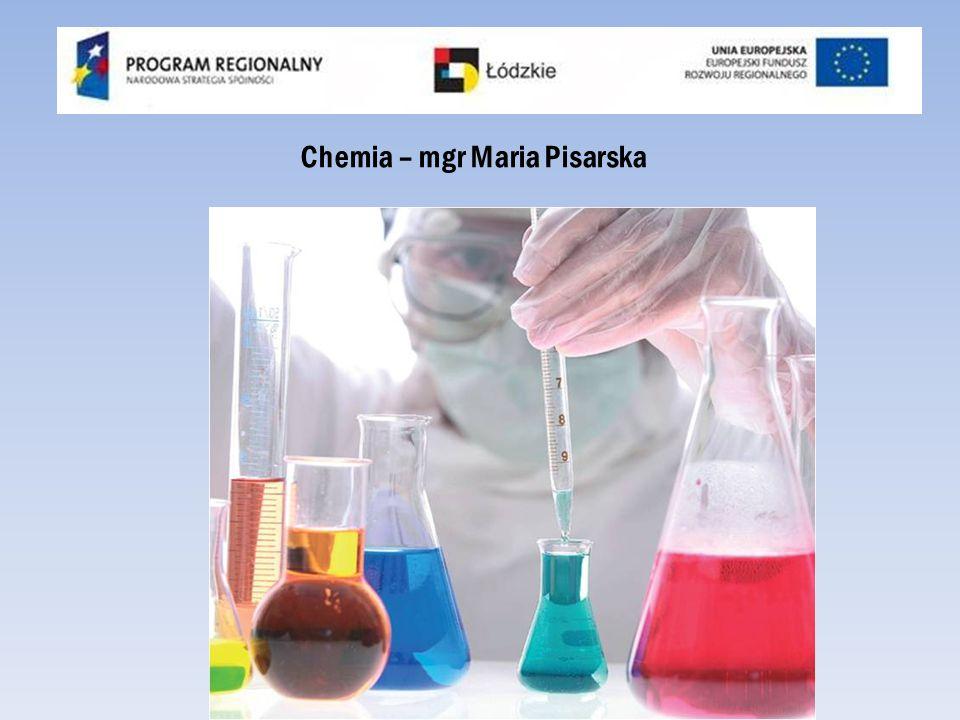 Chemia – mgr Maria Pisarska