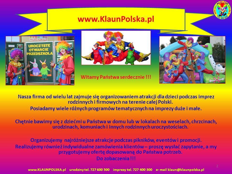 KLAUN - ANIMATOR 3 KLAUN - ANIMATOR - URODZINY -- Zabawy z płachtą animacyjną i tunelem -- Wyścigi na dywanikach, w spodniach klauna -- Konkursy z nagrodami i niespodzianki -- Nauka kręcenia kolorowymi talerzykami -- Zwierzątka z balonów -- 3 sztuczki magiczne -- Nauka chodzenia na szczudłach -- Bańki mydlane KLAUN – PIRAT – KOWBOJ – SUPER BOHATER – I INNE POSTACIE PAKIET ANIMACYJNY KLAUN POLSKA 1 godz.