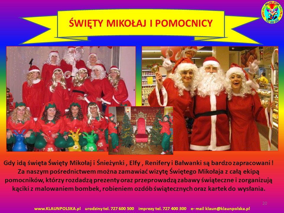 www.KLAUNPOLSKA.pl urodziny tel. 727 600 500 imprezy tel. 727 400 300 e- mail klaun@klaunpolska.pl 20 ŚWIĘTY MIKOŁAJ I POMOCNICY Gdy idą święta Święty
