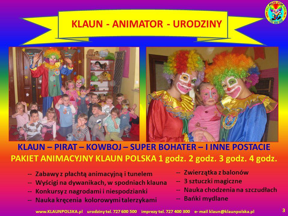 4 KLAUN - ANIMATOR - IMPREZY Każdy piknik, event czy promocja będzie udane, gdy pojawi się super śmieszny klaun – animator, który zorganizuje dzieciom konkursy z nagrodami, świetne zabawy, wyścigi i różne animacje.
