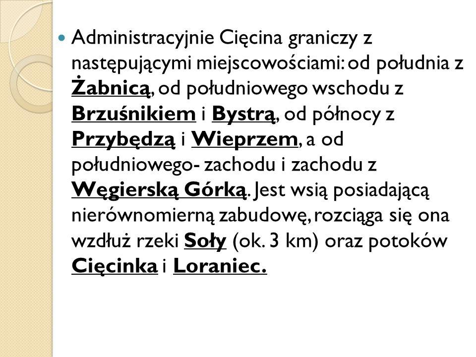 Administracyjnie Cięcina graniczy z następującymi miejscowościami: od południa z Żabnicą, od południowego wschodu z Brzuśnikiem i Bystrą, od północy z