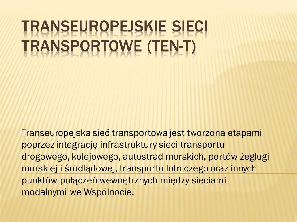 Transeuropejska sieć transportowa jest tworzona etapami poprzez integrację infrastruktury sieci transportu drogowego, kolejowego, autostrad morskich,