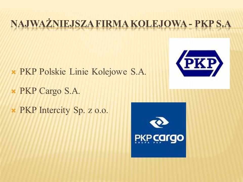  PKP Polskie Linie Kolejowe S.A.  PKP Cargo S.A.  PKP Intercity Sp. z o.o.