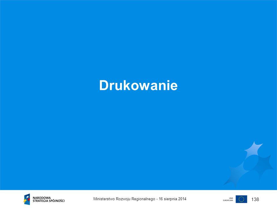16 sierpnia 2014Ministerstwo Rozwoju Regionalnego - 138 Drukowanie