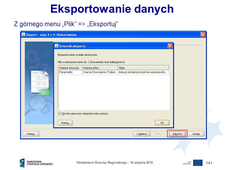 """16 sierpnia 2014Ministerstwo Rozwoju Regionalnego - 141 Eksportowanie danych Z górnego menu """"Plik"""" => """"Eksportuj"""""""