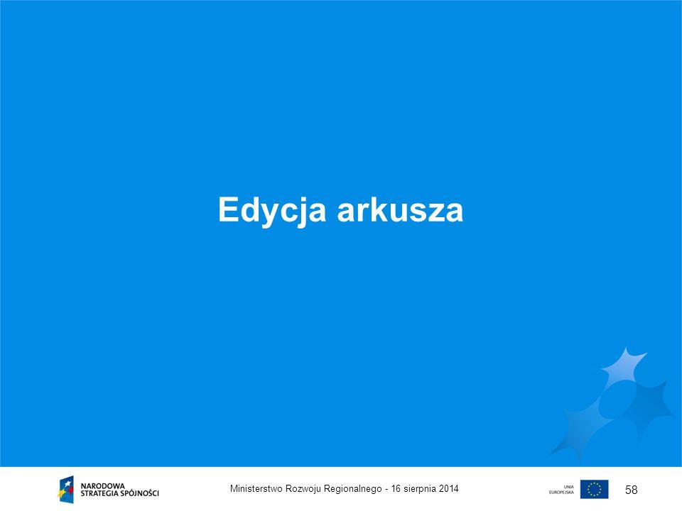 16 sierpnia 2014Ministerstwo Rozwoju Regionalnego - 58 Edycja arkusza