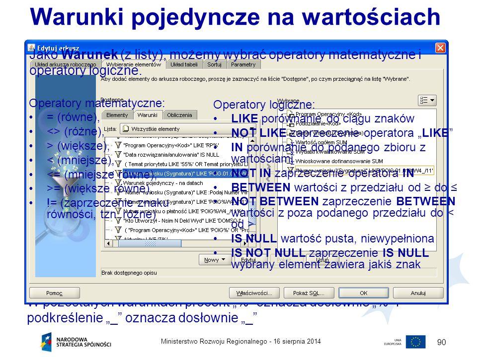 """16 sierpnia 2014Ministerstwo Rozwoju Regionalnego - 90 Warunek pojedynczy możemy utworzyć wybierając następujące pozycje: menu """"Edycja"""" => """"Arkusz rob"""