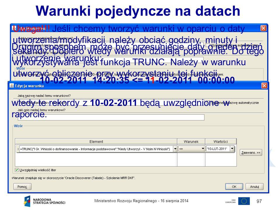 16 sierpnia 2014Ministerstwo Rozwoju Regionalnego - 97 Daty utworzenia i modyfikacji rekordów przechowywane są w bazie KSI w postaci DD-MMM-YYYY HH-MM