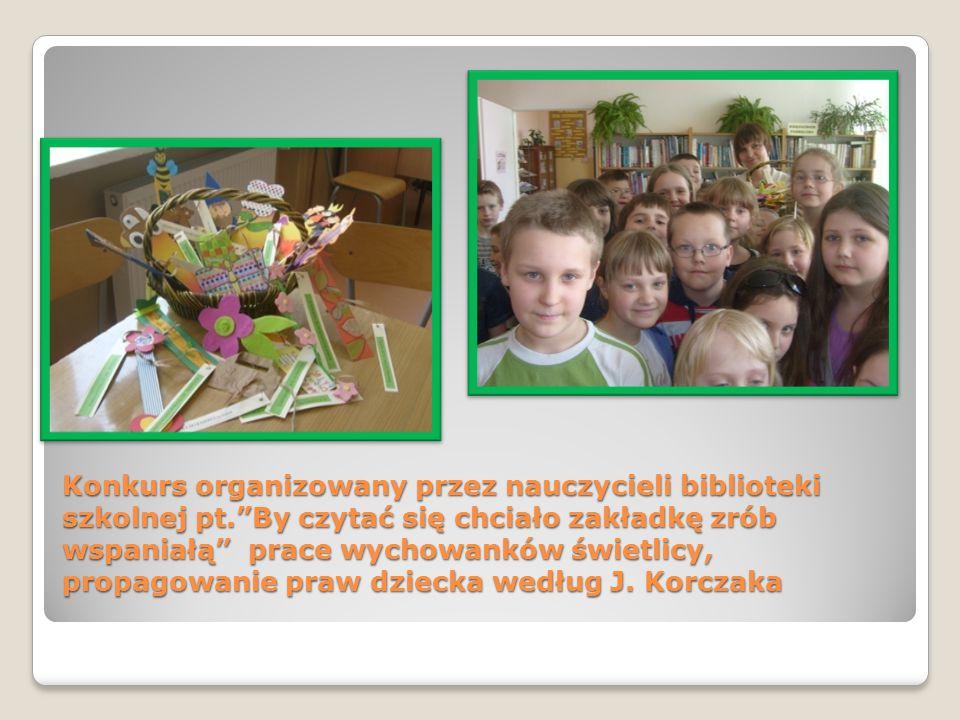 """Konkurs organizowany przez nauczycieli biblioteki szkolnej pt.""""By czytać się chciało zakładkę zrób wspaniałą"""" prace wychowanków świetlicy, propagowani"""