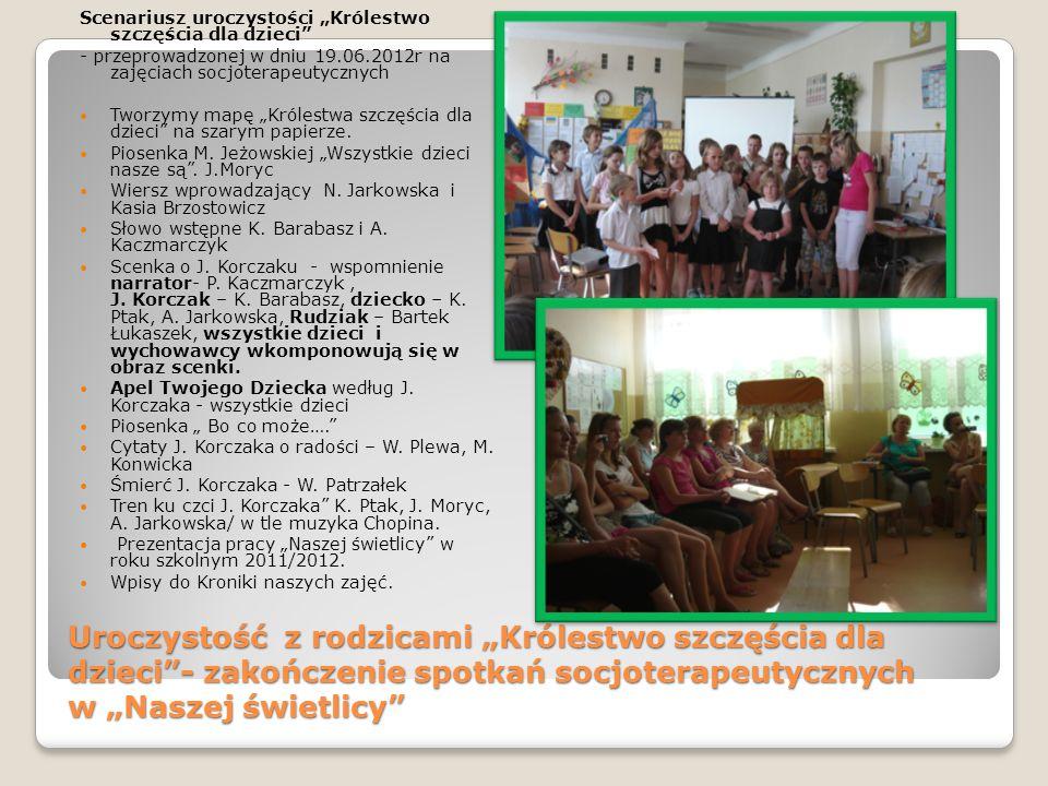 """Scenariusz uroczystości """"Królestwo szczęścia dla dzieci"""" - przeprowadzonej w dniu 19.06.2012r na zajęciach socjoterapeutycznych Tworzymy mapę """"Królest"""