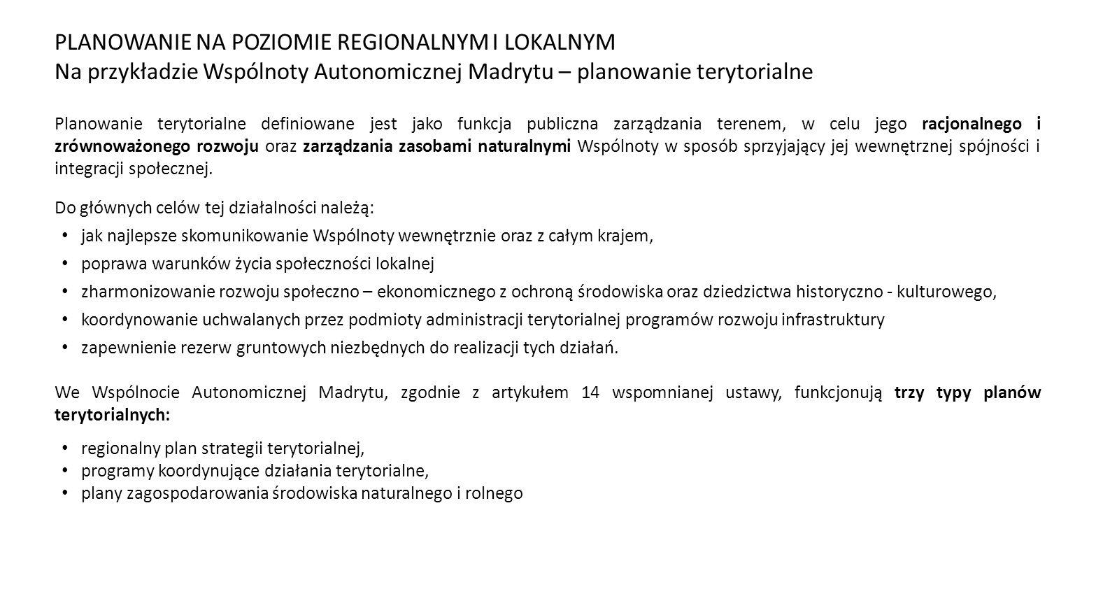 PLANOWANIE NA POZIOMIE REGIONALNYM I LOKALNYM Na przykładzie Wspólnoty Autonomicznej Madrytu – planowanie terytorialne Planowanie terytorialne definio
