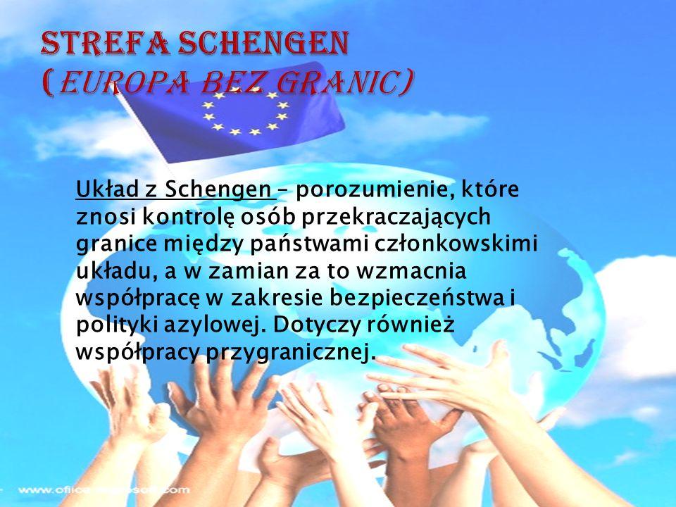 Układ z Schengen – porozumienie, które znosi kontrolę osób przekraczających granice między państwami członkowskimi układu, a w zamian za to wzmacnia w