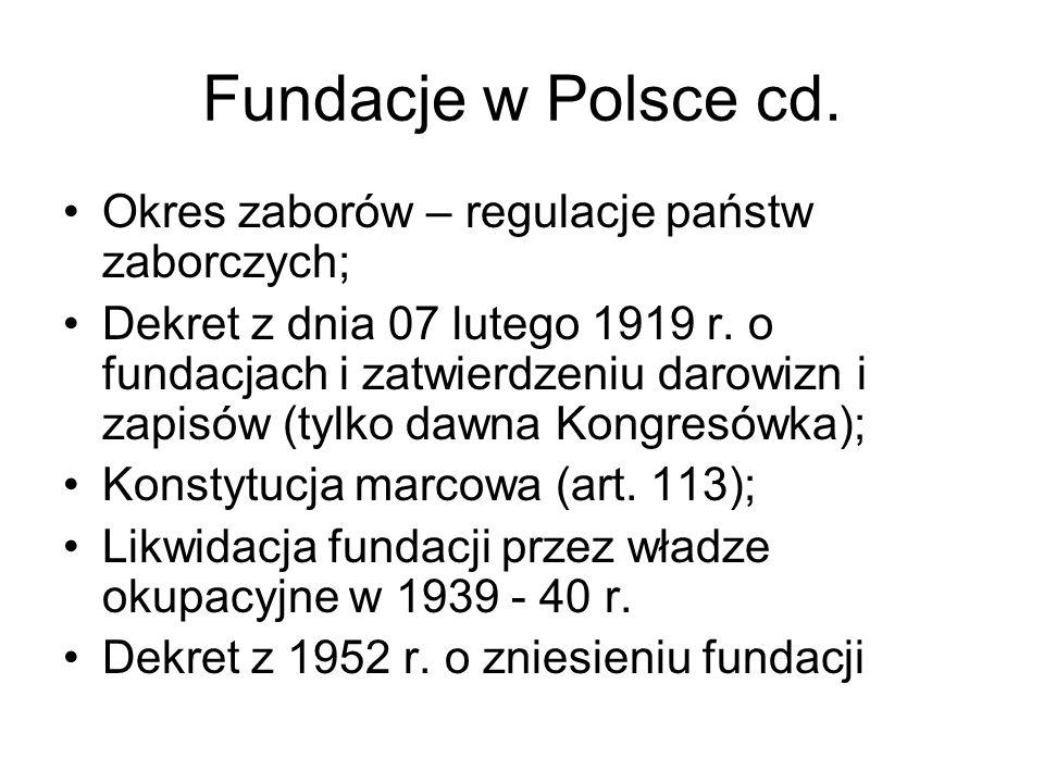 Fundacje w Polsce cd. Okres zaborów – regulacje państw zaborczych; Dekret z dnia 07 lutego 1919 r. o fundacjach i zatwierdzeniu darowizn i zapisów (ty