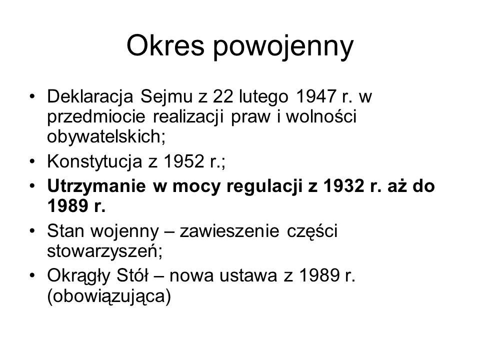 Okres powojenny Deklaracja Sejmu z 22 lutego 1947 r. w przedmiocie realizacji praw i wolności obywatelskich; Konstytucja z 1952 r.; Utrzymanie w mocy