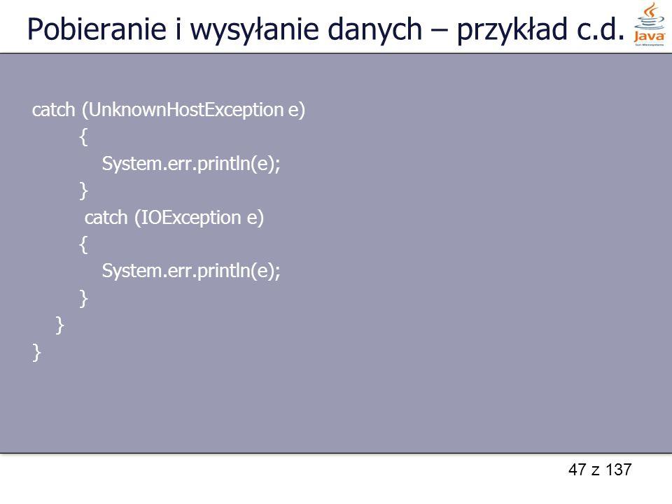 47 z 137 Pobieranie i wysyłanie danych – przykład c.d.