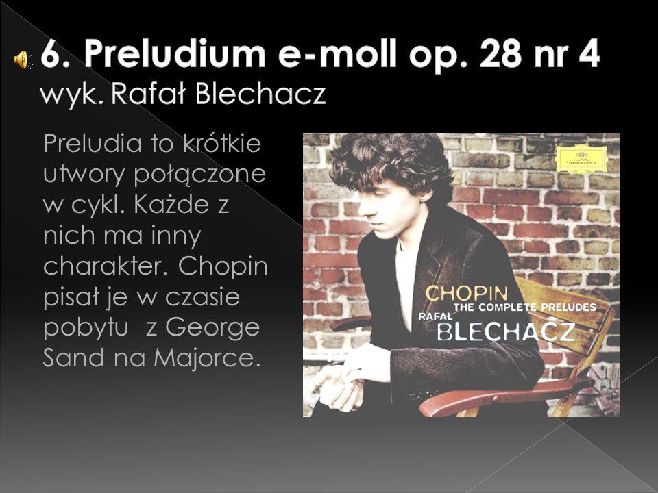 Preludia to krótkie utwory połączone w cykl. Każde z nich ma inny charakter. Chopin pisał je w czasie pobytu z George Sand na Majorce.