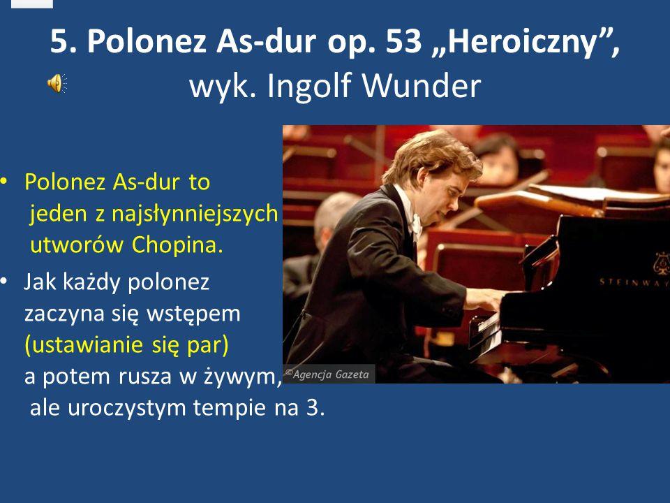 """5. Polonez As-dur op. 53 """"Heroiczny"""", wyk. Ingolf Wunder Polonez As-dur to jeden z najsłynniejszych utworów Chopina. Jak każdy polonez zaczyna się wst"""