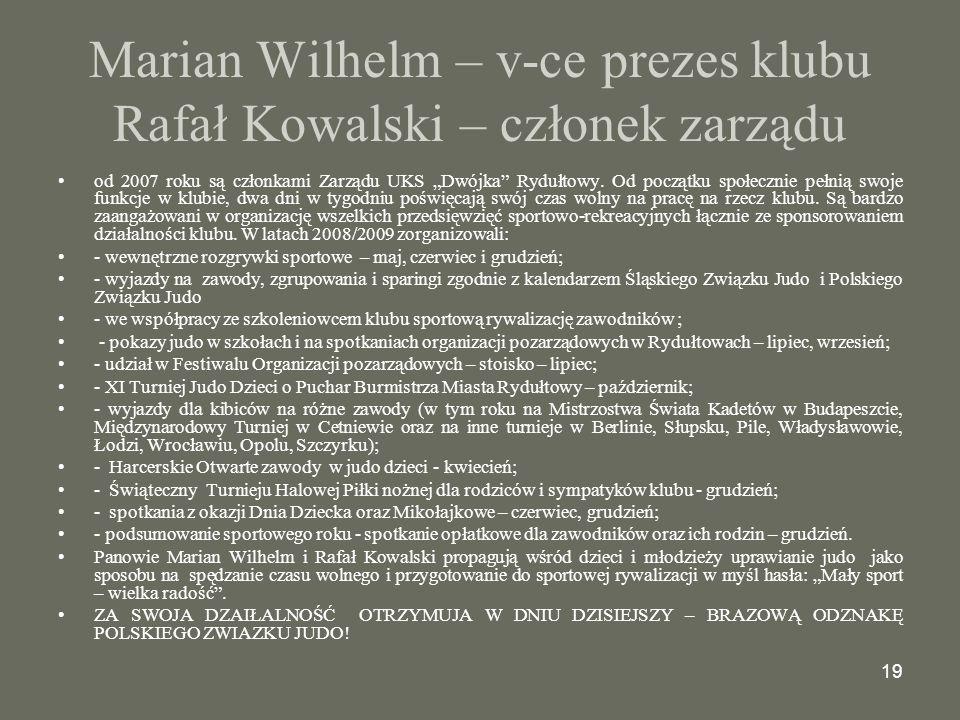 """19 Marian Wilhelm – v-ce prezes klubu Rafał Kowalski – członek zarządu od 2007 roku są członkami Zarządu UKS """"Dwójka Rydułtowy."""