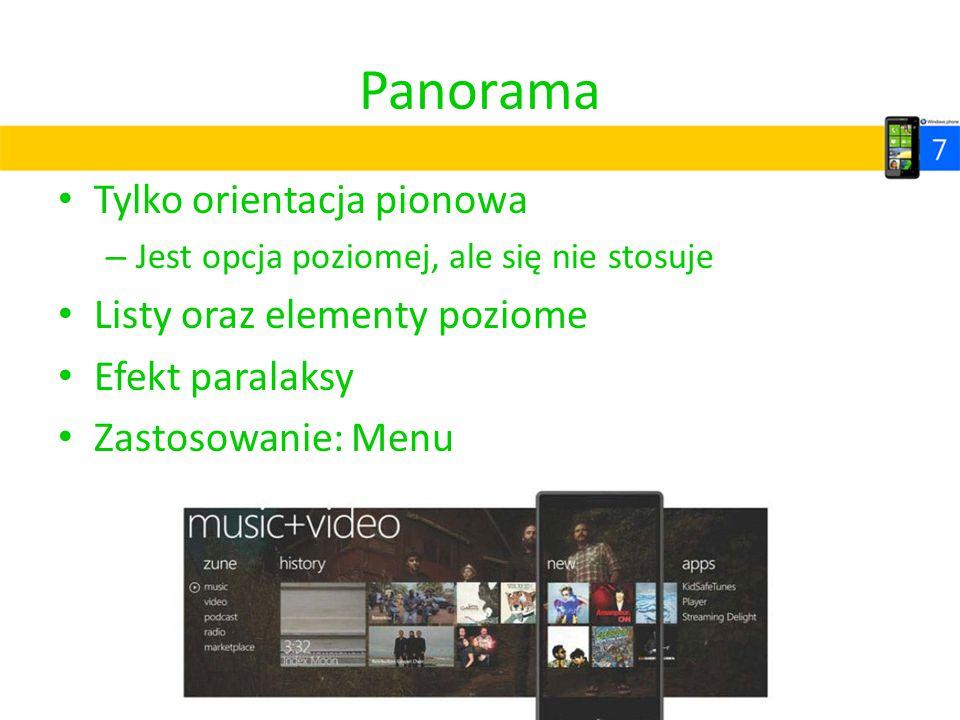 Panorama Tylko orientacja pionowa – Jest opcja poziomej, ale się nie stosuje Listy oraz elementy poziome Efekt paralaksy Zastosowanie: Menu