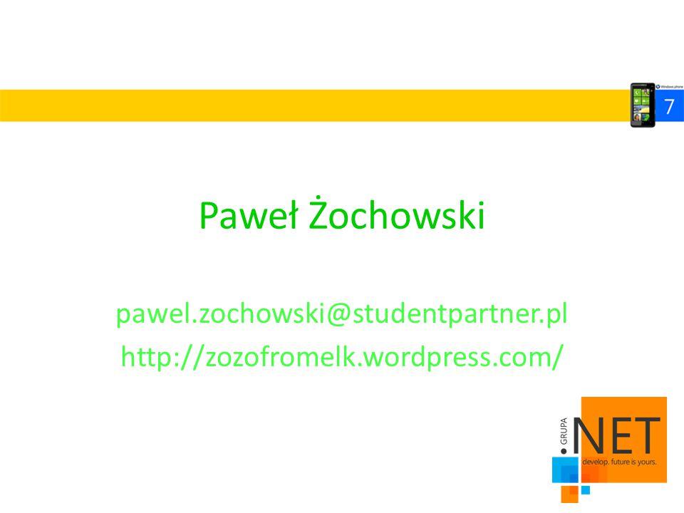 Paweł Żochowski pawel.zochowski@studentpartner.pl http://zozofromelk.wordpress.com/