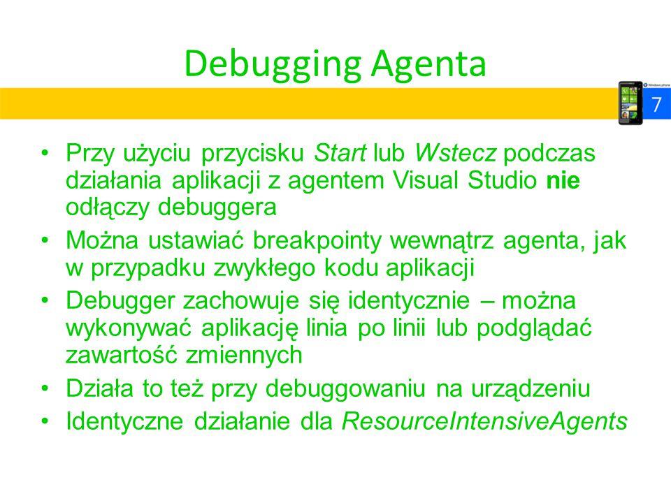 Debugging Agenta Przy użyciu przycisku Start lub Wstecz podczas działania aplikacji z agentem Visual Studio nie odłączy debuggera Można ustawiać break