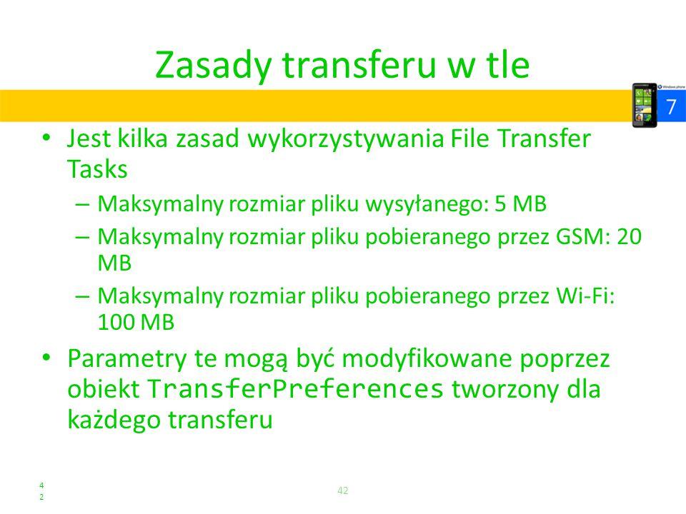 Zasady transferu w tle Jest kilka zasad wykorzystywania File Transfer Tasks – Maksymalny rozmiar pliku wysyłanego: 5 MB – Maksymalny rozmiar pliku pob