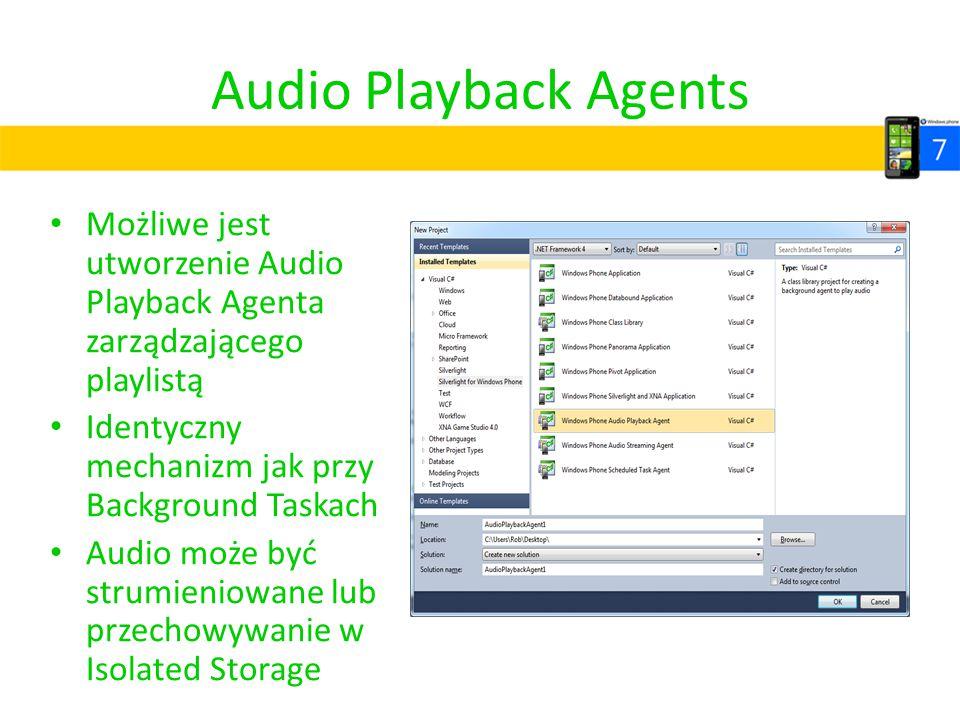 Audio Playback Agents Możliwe jest utworzenie Audio Playback Agenta zarządzającego playlistą Identyczny mechanizm jak przy Background Taskach Audio mo