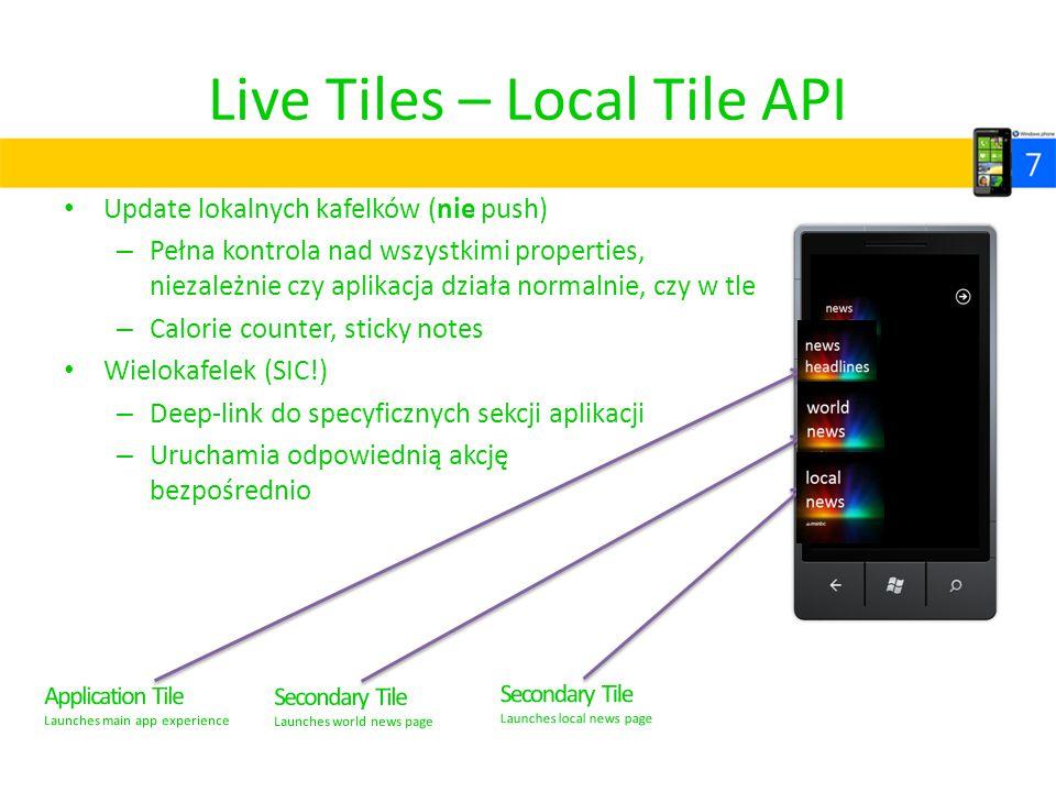 Live Tiles – Local Tile API Update lokalnych kafelków (nie push) – Pełna kontrola nad wszystkimi properties, niezależnie czy aplikacja działa normalni