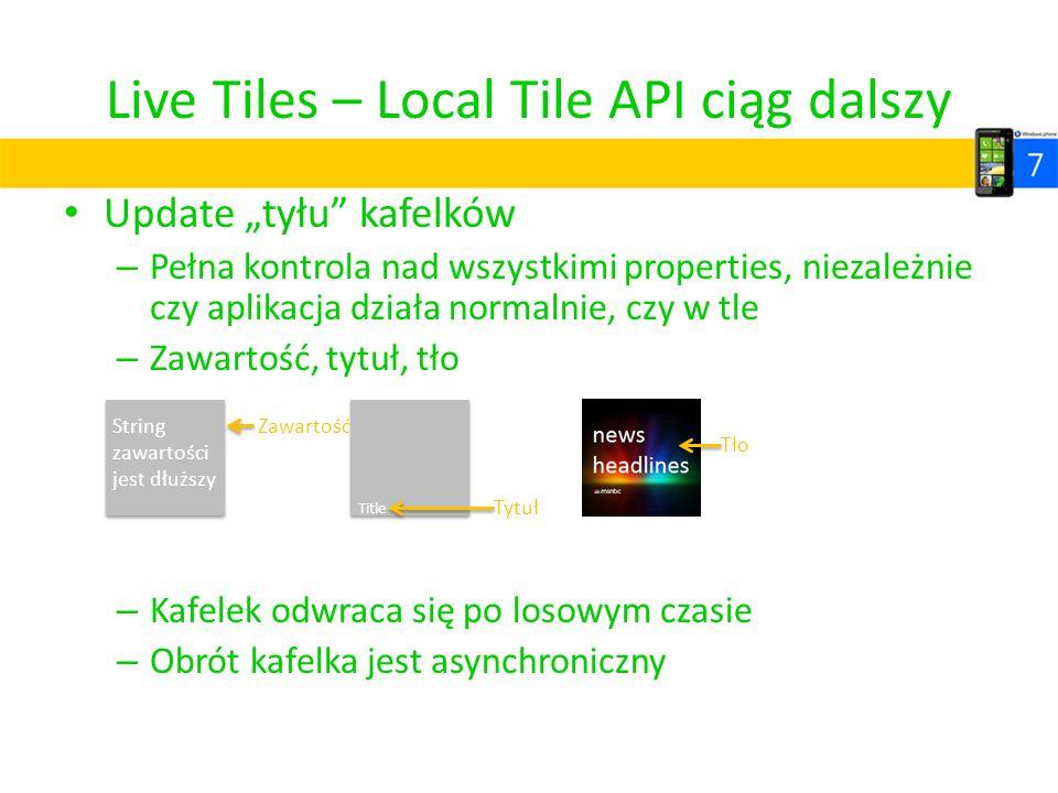 """Live Tiles – Local Tile API ciąg dalszy Update """"tyłu"""" kafelków – Pełna kontrola nad wszystkimi properties, niezależnie czy aplikacja działa normalnie,"""