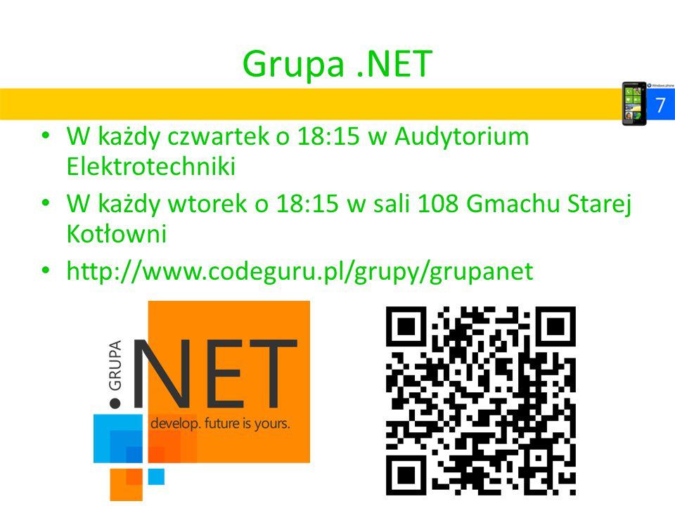 Grupa.NET W każdy czwartek o 18:15 w Audytorium Elektrotechniki W każdy wtorek o 18:15 w sali 108 Gmachu Starej Kotłowni http://www.codeguru.pl/grupy/