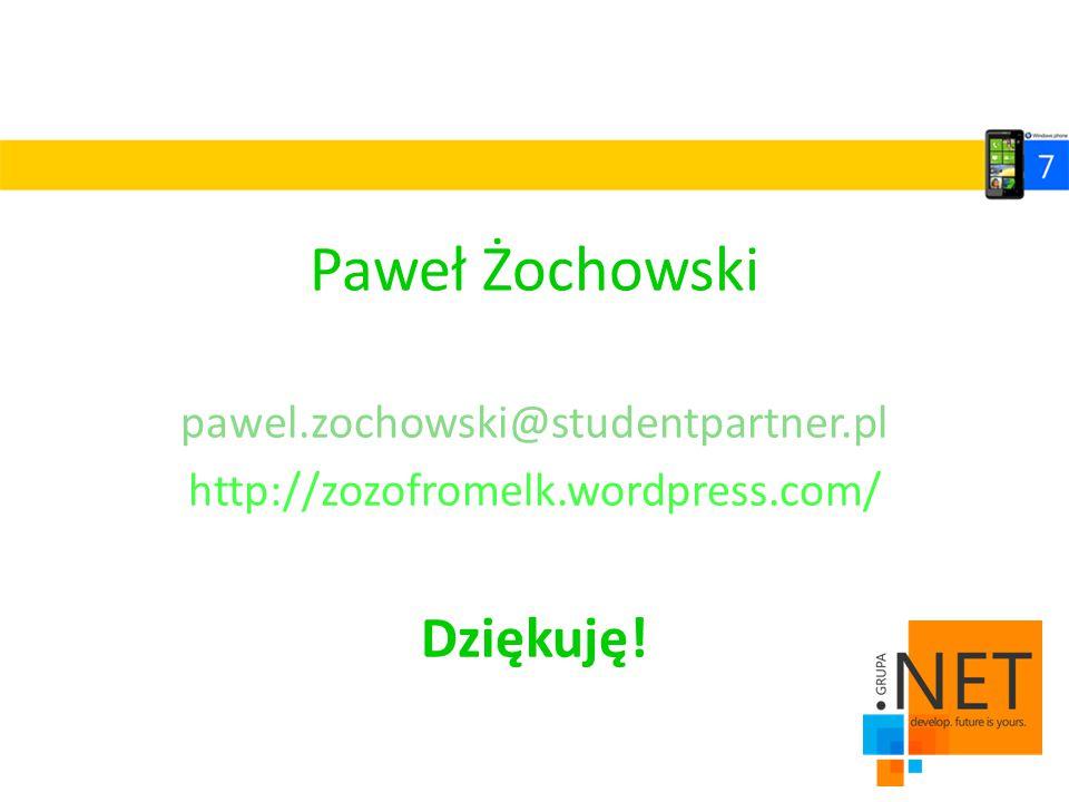 Paweł Żochowski pawel.zochowski@studentpartner.pl http://zozofromelk.wordpress.com/ Dziękuję!