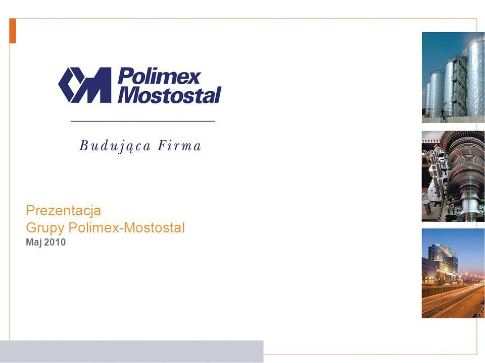 Prezentacja Grupy Polimex-Mostostal Maj 2010
