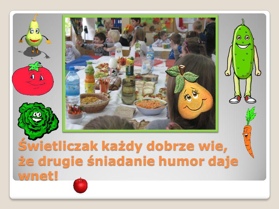 Świetliczak każdy dobrze wie, że drugie śniadanie humor daje wnet!