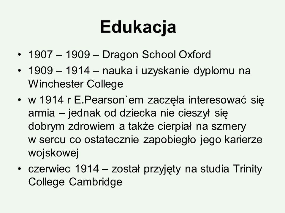 Edukacja 1907 – 1909 – Dragon School Oxford 1909 – 1914 – nauka i uzyskanie dyplomu na Winchester College w 1914 r E.Pearson`em zaczęła interesować si