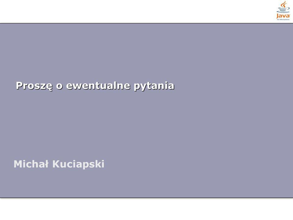 Proszę o ewentualne pytania Michał Kuciapski