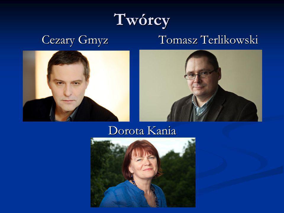 Twórcy Cezary Gmyz Tomasz Terlikowski Cezary Gmyz Tomasz Terlikowski Dorota Kania