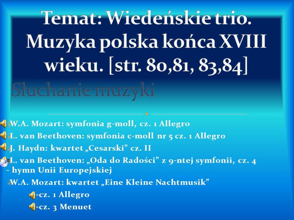 """ W.A. Mozart: symfonia g-moll, cz. 1 Allegro  L. van Beethoven: symfonia c-moll nr 5 cz. 1 Allegro  J. Haydn: kwartet """"Cesarski"""" cz. II  L. van Be"""