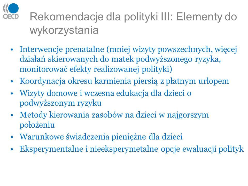 Rekomendacje dla polityki III: Elementy do wykorzystania Interwencje prenatalne (mniej wizyty powszechnych, więcej działań skierowanych do matek podwy
