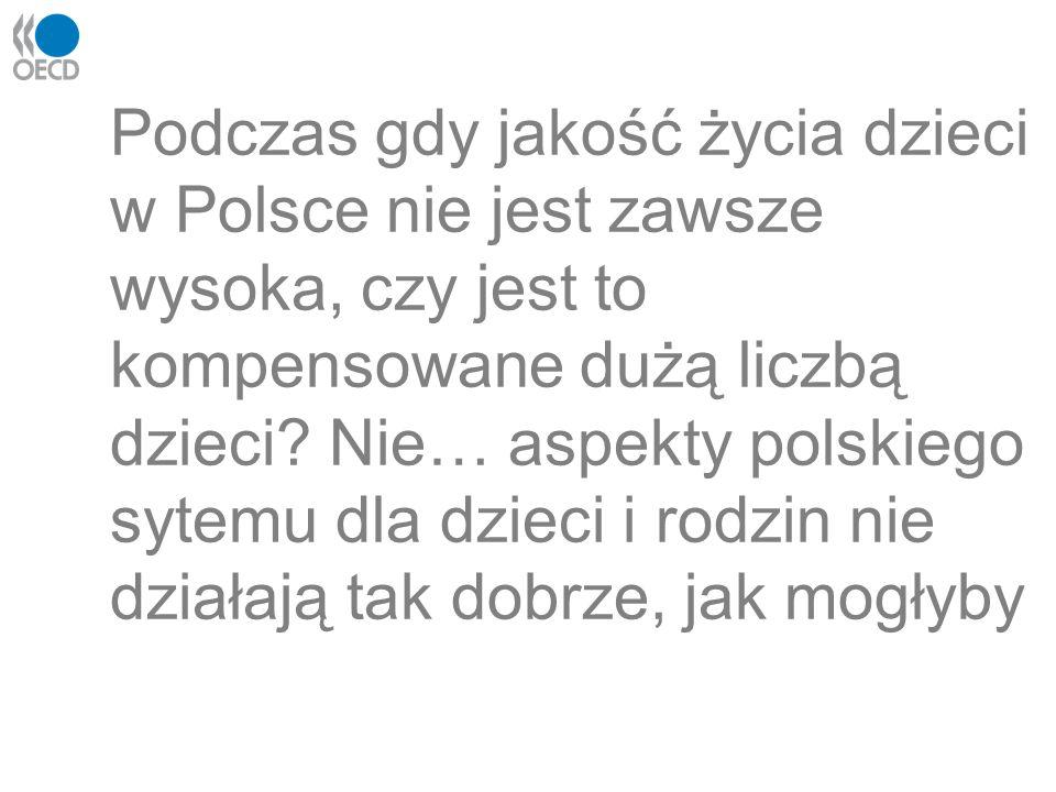 Podczas gdy jakość życia dzieci w Polsce nie jest zawsze wysoka, czy jest to kompensowane dużą liczbą dzieci? Nie… aspekty polskiego sytemu dla dzieci