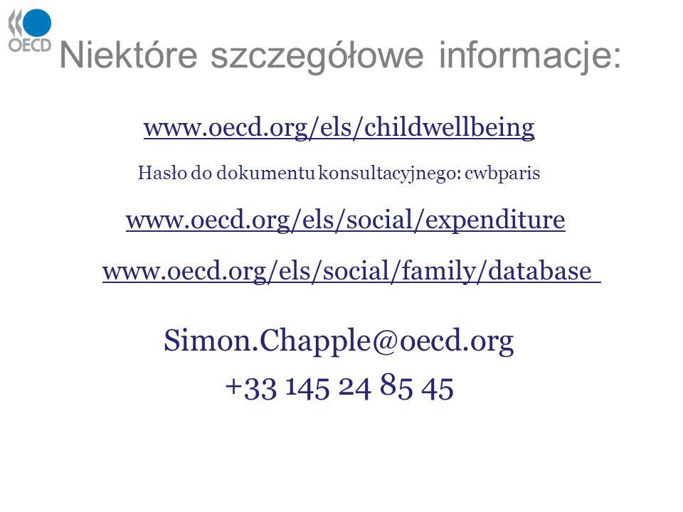 Niektóre szczegółowe informacje: www.oecd.org/els/childwellbeing Hasło do dokumentu konsultacyjnego: cwbparis www.oecd.org/els/social/expenditure www.