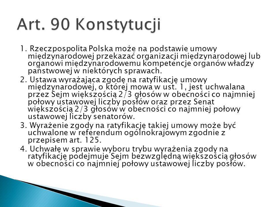 1. Rzeczpospolita Polska może na podstawie umowy międzynarodowej przekazać organizacji międzynarodowej lub organowi międzynarodowemu kompetencje organ