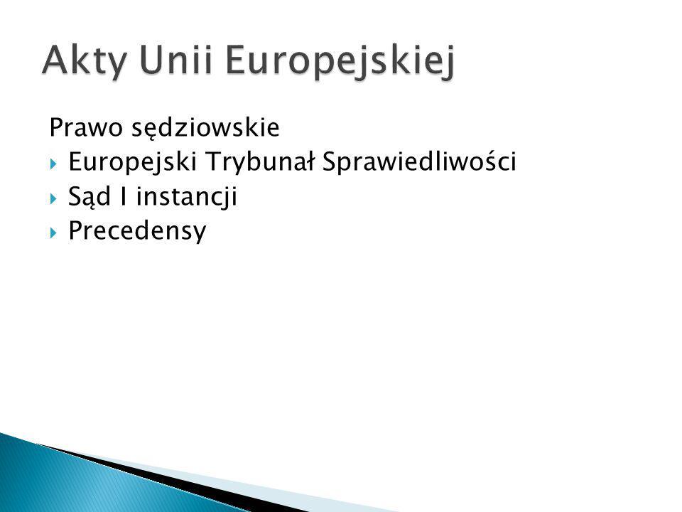 Prawo sędziowskie  Europejski Trybunał Sprawiedliwości  Sąd I instancji  Precedensy