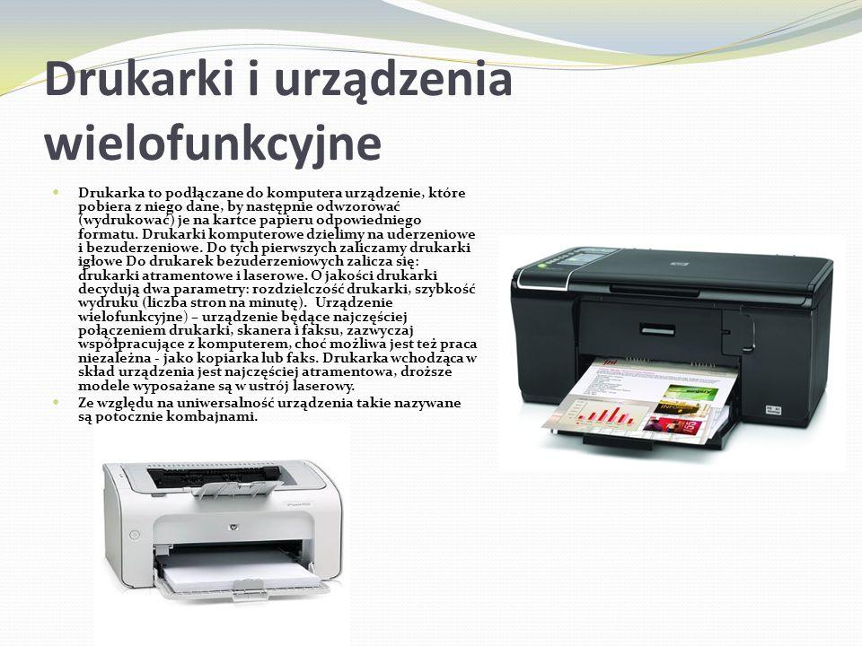 Drukarki i urządzenia wielofunkcyjne Drukarka to podłączane do komputera urządzenie, które pobiera z niego dane, by następnie odwzorować (wydrukować)