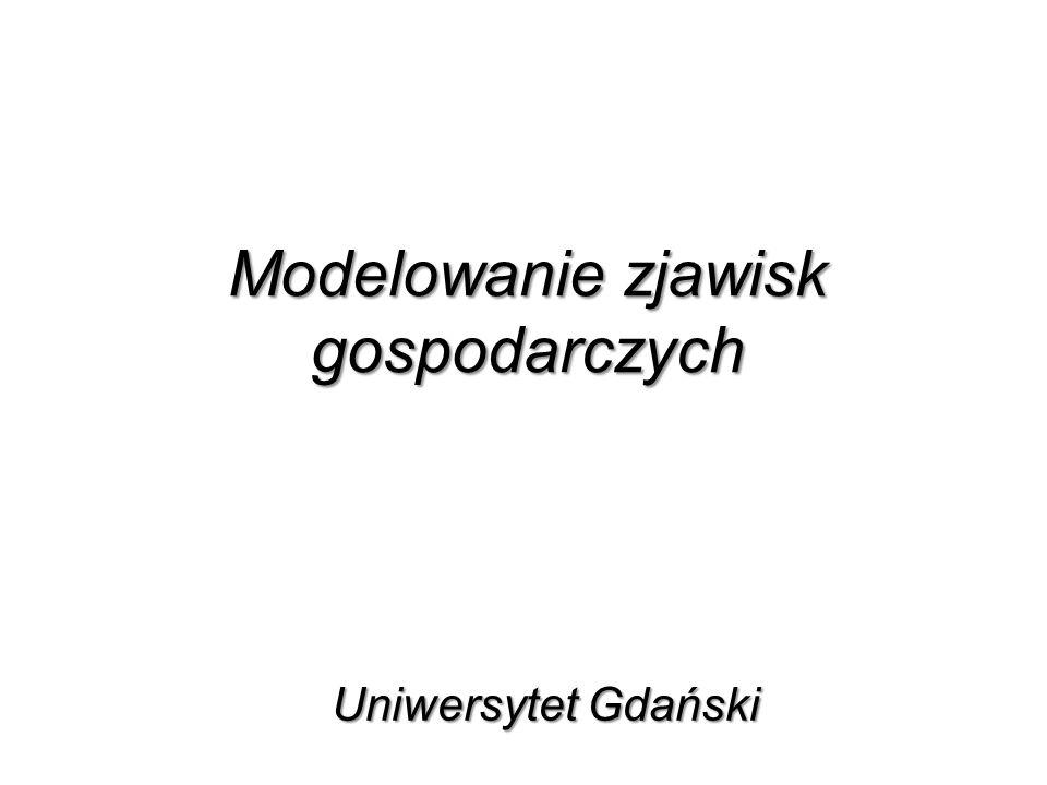 Modelowanie zjawisk gospodarczych Uniwersytet Gdański