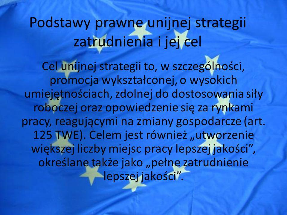 Podstawy prawne unijnej strategii zatrudnienia i jej cel W związku z powyższym państwa członkowski powinny założyć w swoich strategiach osiągniecie następujących poziomów zatrudnienia: - do stycznia 2005r.