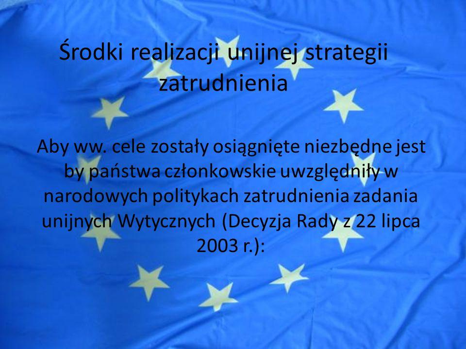 Fundusze strukturalne jak przykład wsparcia polityki zatrudnienia przez UE Cel 1.