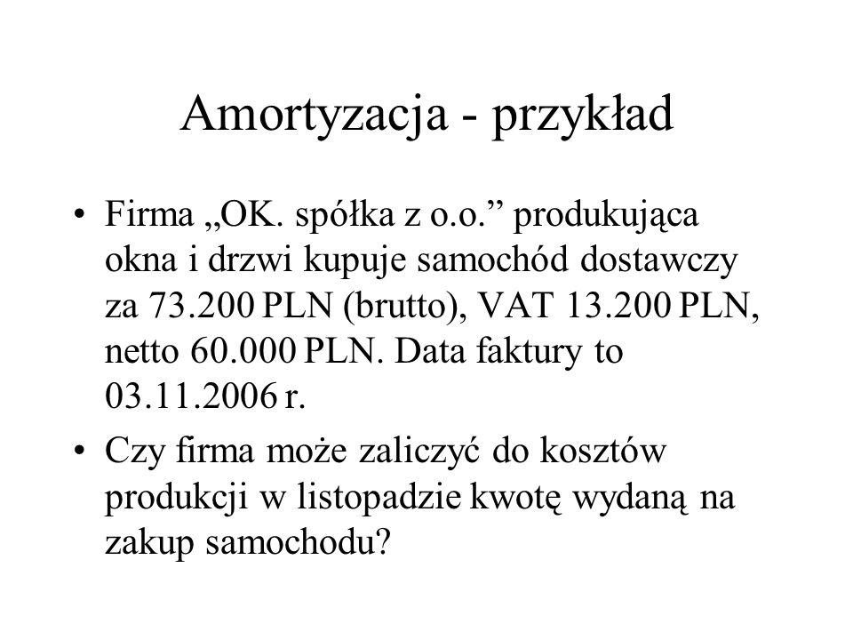"""Amortyzacja - przykład Firma """"OK."""