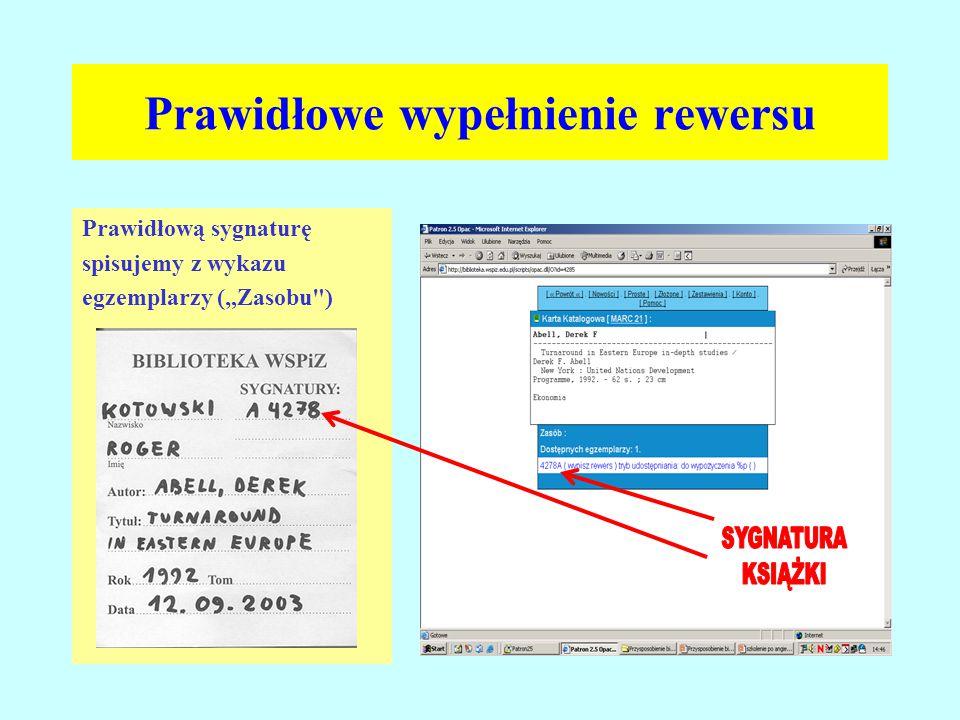 """Prawidłowe wypełnienie rewersu Prawidłową sygnaturę spisujemy z wykazu egzemplarzy (""""Zasobu )"""