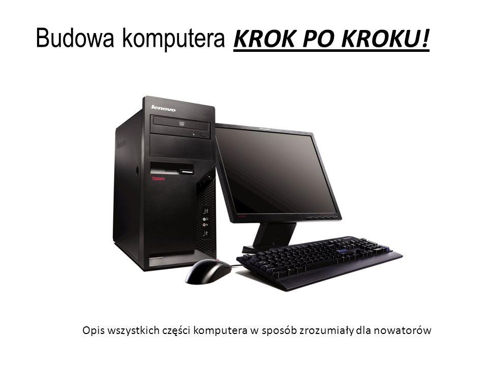 Budowa komputera KROK PO KROKU! Opis wszystkich części komputera w sposób zrozumiały dla nowatorów