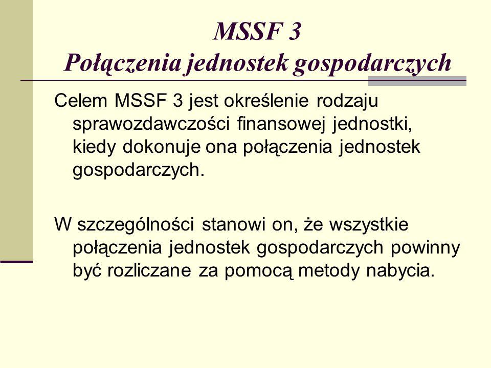 MSSF 3 Połączenia jednostek gospodarczych Celem MSSF 3 jest określenie rodzaju sprawozdawczości finansowej jednostki, kiedy dokonuje ona połączenia jednostek gospodarczych.